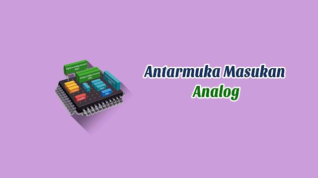 AntarMuka Masukan Analog - Praktikum Sistem Embedded