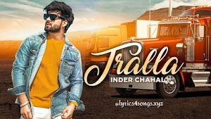TRALLA LYRICS – Inder Chahal   Punjabi Song Video