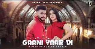 Gaani Yaar Di Lyrics - Nawab & Gurlez Akhtar