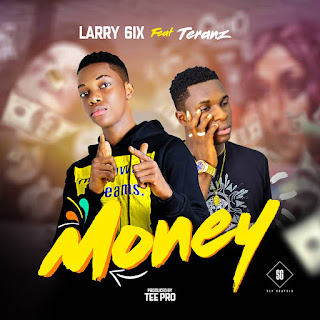 Larry 6ix Ft. Teranz - Money