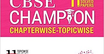 MTG 11 YEARS CBSE CHAMPION CHAPTERWISE AND TOPIC-WISE ENGLISH
