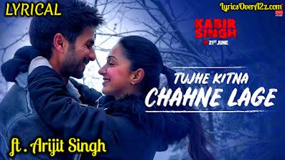 Tujhe Kitna Chahne Lage- Kabir Singh | Arijit Singh