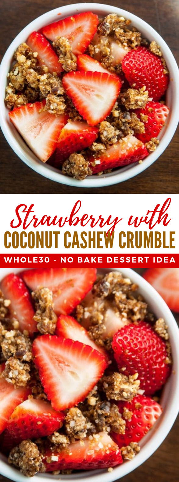 STRAWBERRIES WITH COCONUT CASHEW CRUMBLE  #desserts #whole30