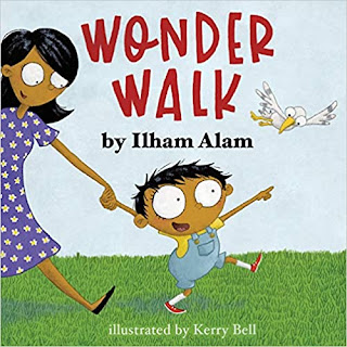 Wonder Walk - an early reader picture book by ILHAM ALAM