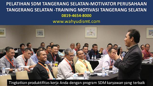 PELATIHAN SDM TANGERANG SELATAN-MOTIVATOR PERUSAHAAN TANGERANG SELATAN -TRAINING MOTIVASI TANGERANG SELATAN, TRAINING MOTIVASI TANGERANG SELATAN,  MOTIVATOR TANGERANG SELATAN, PELATIHAN SDM TANGERANG SELATAN,  TRAINING KERJA TANGERANG SELATAN,  TRAINING MOTIVASI KARYAWAN TANGERANG SELATAN,  TRAINING LEADERSHIP TANGERANG SELATAN,  PEMBICARA SEMINAR TANGERANG SELATAN, TRAINING PUBLIC SPEAKING TANGERANG SELATAN,  TRAINING SALES TANGERANG SELATAN,   TRAINING FOR TRAINER TANGERANG SELATAN,  SEMINAR MOTIVASI TANGERANG SELATAN, MOTIVATOR UNTUK KARYAWAN TANGERANG SELATAN,     INHOUSE TRAINING TANGERANG SELATAN, MOTIVATOR PERUSAHAAN TANGERANG SELATAN,  TRAINING SERVICE EXCELLENCE TANGERANG SELATAN,  PELATIHAN SERVICE EXCELLECE TANGERANG SELATAN,  CAPACITY BUILDING TANGERANG SELATAN,  TEAM BUILDING TANGERANG SELATAN , PELATIHAN TEAM BUILDING TANGERANG SELATAN PELATIHAN CHARACTER BUILDING TANGERANG SELATAN TRAINING SDM TANGERANG SELATAN,  TRAINING HRD TANGERANG SELATAN,     KOMUNIKASI EFEKTIF TANGERANG SELATAN,  PELATIHAN KOMUNIKASI EFEKTIF, TRAINING KOMUNIKASI EFEKTIF, PEMBICARA SEMINAR MOTIVASI TANGERANG SELATAN,  PELATIHAN NEGOTIATION SKILL TANGERANG SELATAN,  PRESENTASI BISNIS TANGERANG SELATAN,  TRAINING PRESENTASI TANGERANG SELATAN,  TRAINING MOTIVASI GURU TANGERANG SELATAN,  TRAINING MOTIVASI MAHASISWA TANGERANG SELATAN,  TRAINING MOTIVASI SISWA PELAJAR TANGERANG SELATAN,  GATHERING PERUSAHAAN TANGERANG SELATAN,  SPIRITUAL MOTIVATION TRAINING  TANGERANG SELATAN  , MOTIVATOR PENDIDIKAN TANGERANG SELATAN