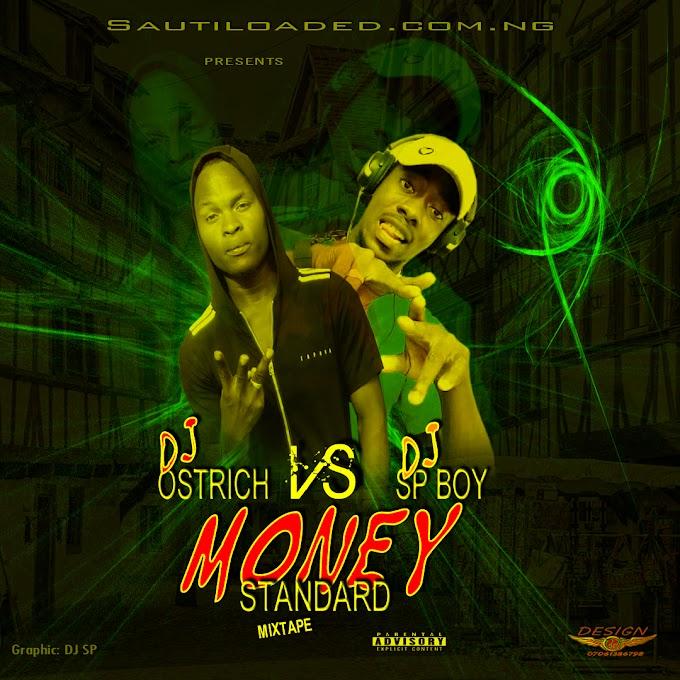 [Mixtape] Dj Sp Boy X Dj Ostrich - Money Standard Mix