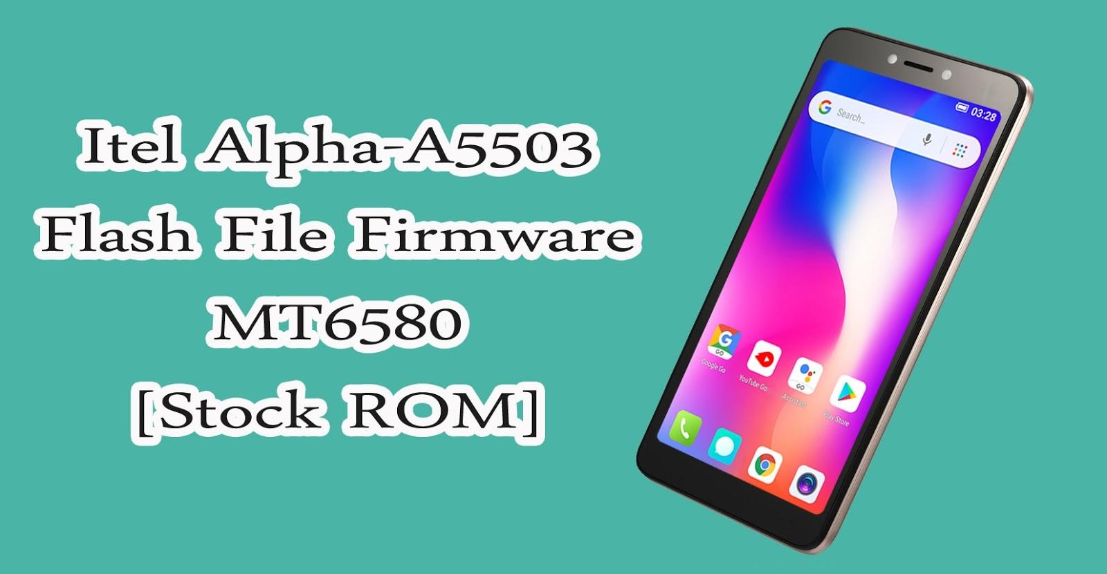 GSM FLASH FILE 25: Itel Alpha-A5503 Flash File Firmware