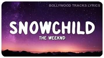 The-Weeknd-Snowchild-Lyrics