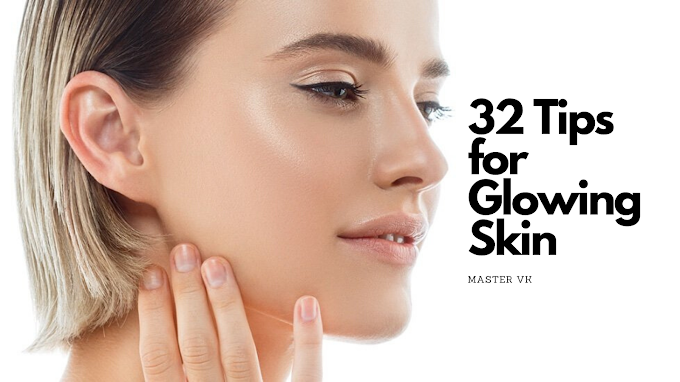 32 Tips for Glowing Skin