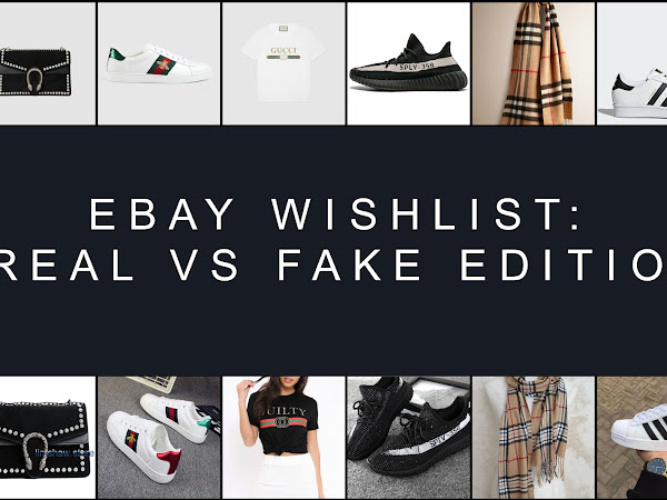 EBAY WISHLIST: REAL VS FAKE