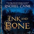 Ink and Bone by Rachel Caine: Review