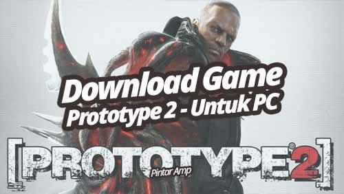 Download Game Prototype 2 PC Full Version