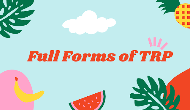 TRP Full Form – What is TRP Full Form?