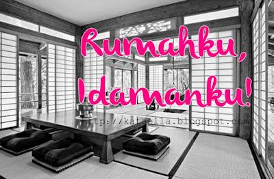 Rumahku, idamanku!, rumah idaman, memilih rumah idaman, desain rumah bernuansa jepang, emak-emak blogger, menulis setiap hari, ruangan yang nyaman, http://kataella.blogspot.com