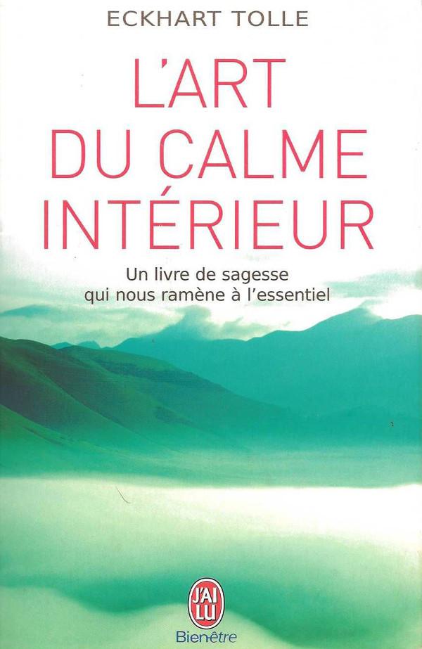 Art et glam l 39 art du calme int rieur d 39 eckhart tolle for Calme interieur