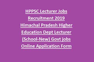 HPPSC Lecturer Recruitment 2019 Higher Education Dept English Hindi Political Science Commerce, History Lecturer Govt jobs Online