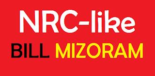 Mizoram's NRC-like Bill