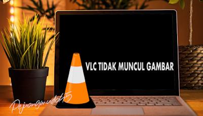 Cara Mengatasi Video Blank Hitam/Patah-Patah Saat Diputar Di VLC
