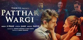 Patthar Wargi Lyrics in English – Ranvir | Hina Khan x Tanmay Ssingh