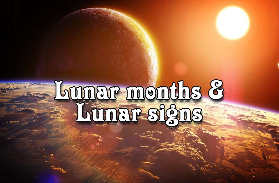 Lunar months and Lunar signs