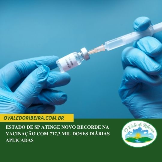 Estado de SP atinge novo recorde na vacinação com 717,3 mil doses diárias aplicadas