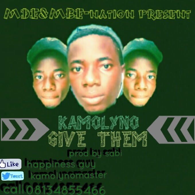 DOWNLOAD MUSIC: Kamolyno - Give Them