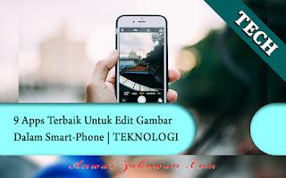 9 Apps Terbaik Untuk Edit Gambar Dalam Smart-Phone | TEKNOLOGI