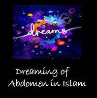 Dreaming of  Abdomen Islamic Interpretation