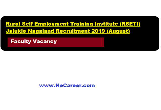 Rural Self Employment Training Institute (RSETI)  Jalukie Nagaland Recruitment 2019 (August) | Faculty Vacancy