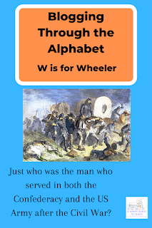 """W is for Wheeler; text: """"Just who was the man who served in both the Confederacy and the US Army after the Civil War?"""" drawing of retreat from Shiloh"""