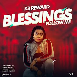 K8 Reward - Blessings Follow Me