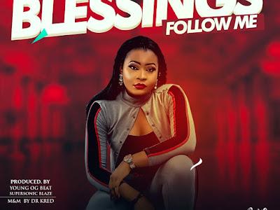 DOWNLOAD MP3: K8 Reward - Blessings Follow Me