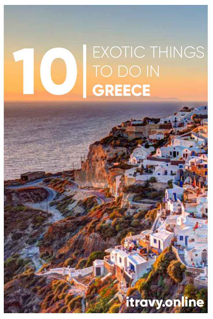 10 Exotic Things to do in Greece