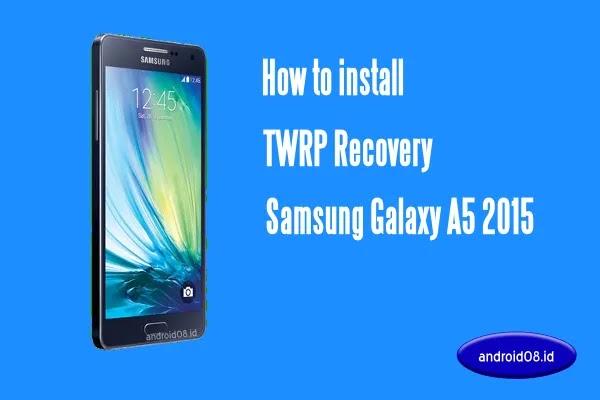 TWRP Samsung Galaxy A5 2015