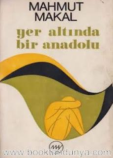 Mahmut Makal - Yer Altında Bir Anadolu