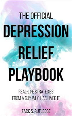 The Official Depression Relief Playbook by Zack S. Rutledge