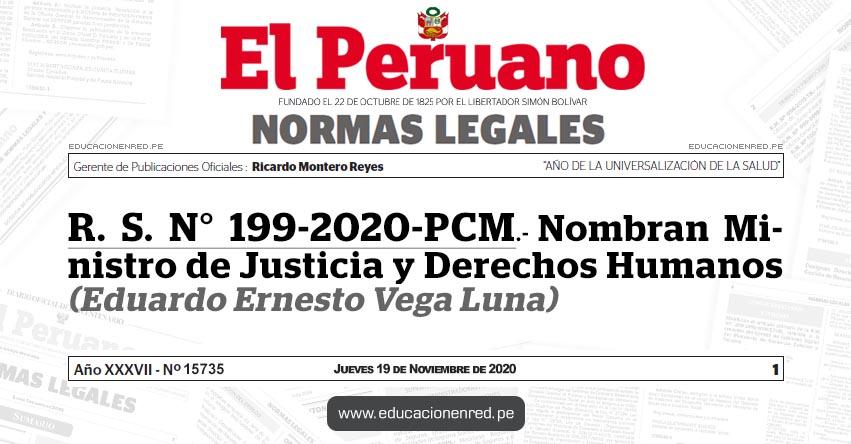 R. S. N° 199-2020-PCM.- Nombran Ministro de Justicia y Derechos Humanos (Eduardo Ernesto Vega Luna)
