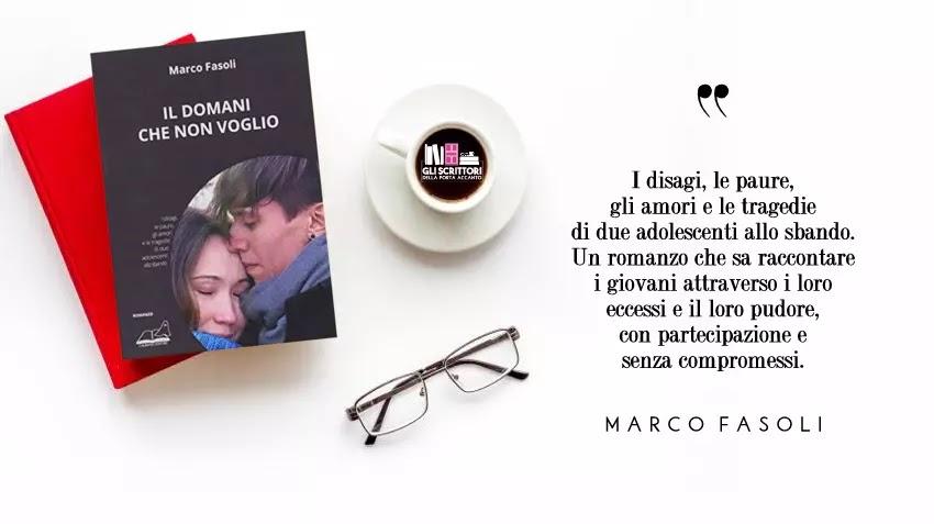 Il domani che non voglio, il nuovo romanzo di Marco Fasoli