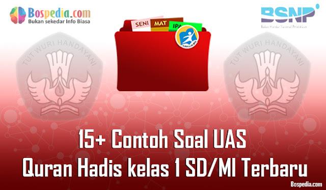 15+ Contoh Soal UAS Quran Hadis kelas 1 SD/MI Terbaru