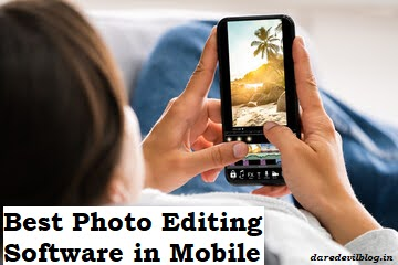 Technical Info., Best Photo Editing Software in Mobile, Best Photo editing software, Photo editing software