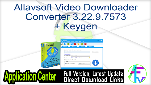Allavsoft Video Downloader Converter 3.22.9.7573 + Keygen