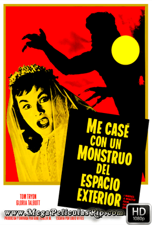 Me Case Con Un Monstruo Del Espacio Exterior [1080p] [Latino-Ingles] [MEGA]