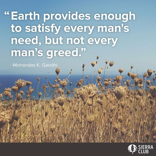 "Poster of the Week - ""Earth provides enough to satisfy every man's need, but not every man's greed."" - Mohandas K. Gandhi"