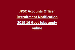 JPSC Accounts Officer Recruitment Notification 2019 16 Govt Jobs apply online