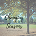 Changing Seasons: A time for everything