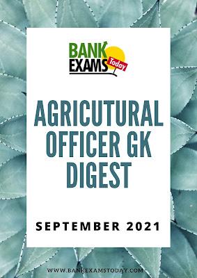 Agricultural Officer GK Digest: September 2021