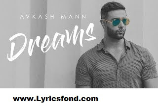 Dreams Lyrics- Avkas Mann