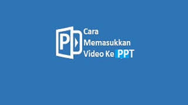 cara memasukkan video ke ppt