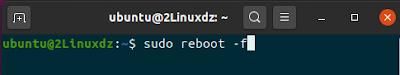 sudo reboot -f
