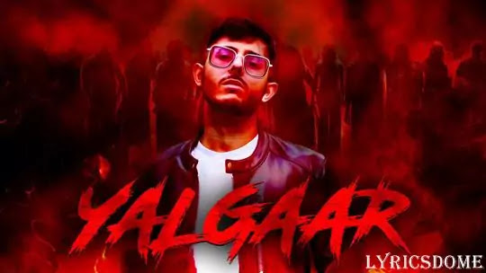 यालगार Yalgaar Lyrics In Hindi - Ajey Nagar (CarryMinati)